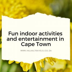 Indoor activities and entertainment in Cape Town